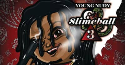 Young Nudy shares Slimeball 3