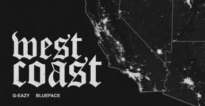 "G-Eazy and Blueface share ""West Coast"""