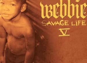 Webbie Shares Savage Life 5 Album