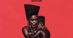 """Teyana Taylor shares Kanye West-produced """"We Got Love"""""""
