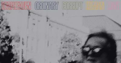 Stream Deafheaven's Ordinary Corrupt Human Love