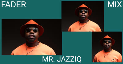 Listen to a new FADER Mix by Mr. JazziQ