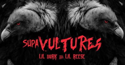 Lil Durk And Lil Reese Reconnect On Supa Vultures