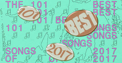 The 101 best songs of 2017