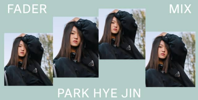 Listen to a new FADER Mix by Park Hye Jin 1