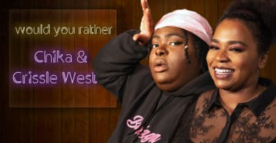 CHIKA and Crissle West sacrifice different things for love in Would You Rather