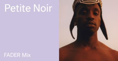 Listen to a new FADER Mix by Petite Noir