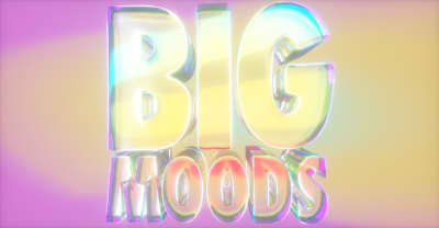 Big Moods: 50 songs to glo up to
