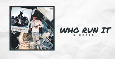 "Drake told G Herbo to drop a full version of ""Who Run It,"" so he did"