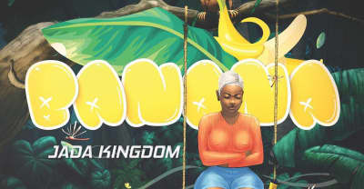 "It's impossible to listen to Jada Kingdom's ""Banana"" just once"