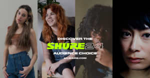 Shure24 celebrates Audience Choice winners Hannah Brodrick, Choker, Kyoka and Debit