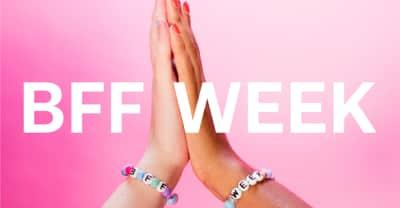 Introducing BFF Week