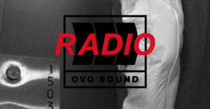 Listen To Episode 50 Of OVO Sound Radio