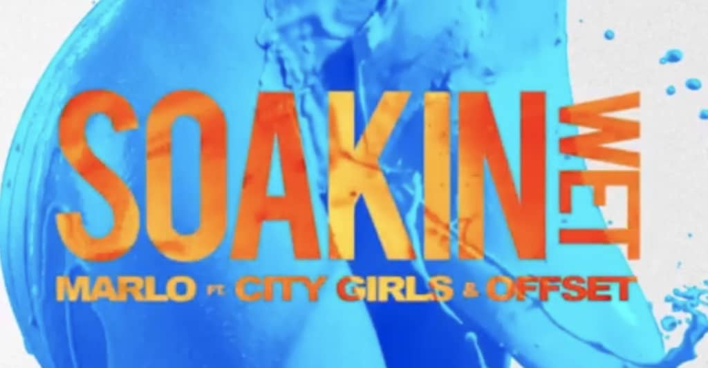 """City Girls and Offset join Marlo for """"Soakin Wet"""""""