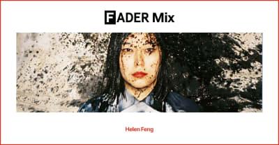 FADER Mix: Helen Feng