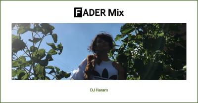 FADER Mix: DJ Haram