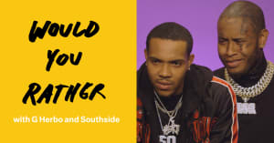 "Watch G Herbo and Southside play ""Would You Rather"""