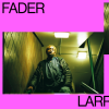 FADER Mix: Larry B