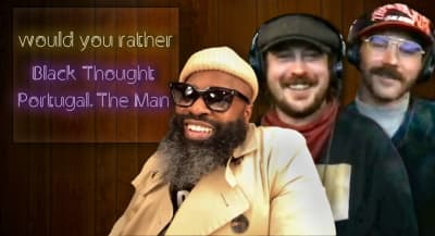 Black Thought and Portugal. The Man on which reality show they'd duke it out on