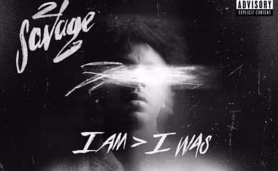 21 Savage's new album i am > i was is here