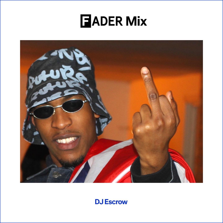 FADER Mix: DJ Escrow