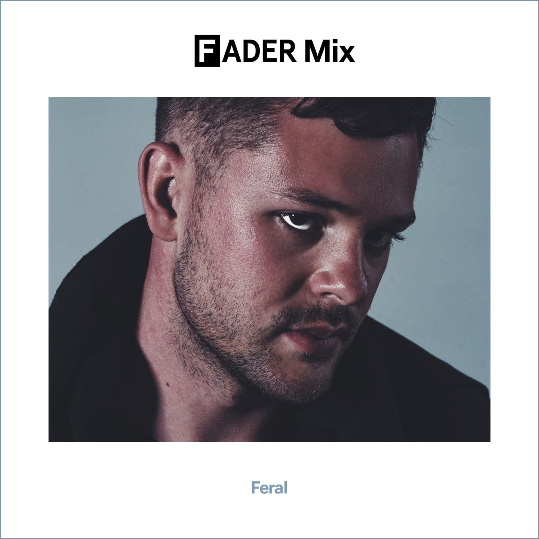FADER Mix: Feral