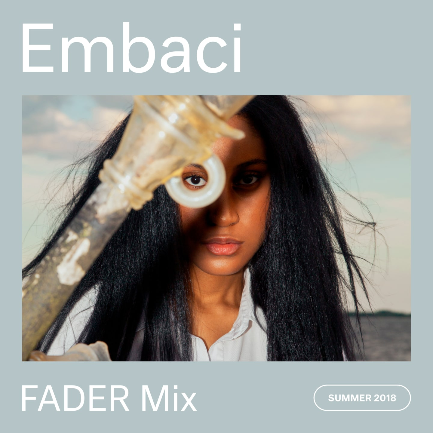 Listen to a new FADER Mix by Embaci