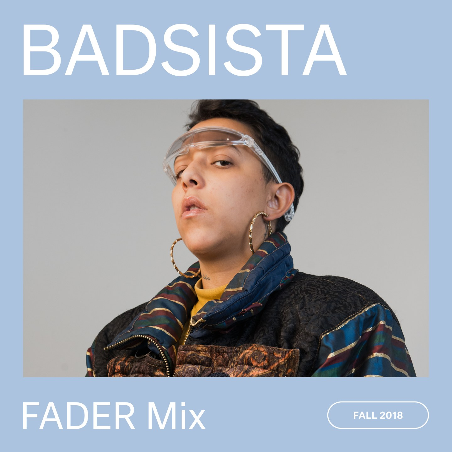 Listen to a new FADER Mix by BADSISTA
