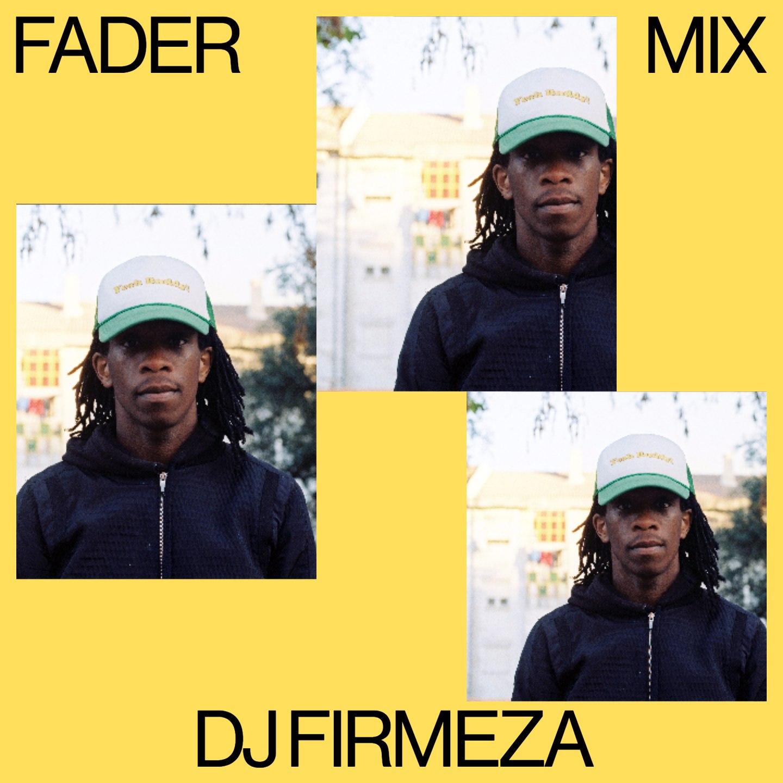 FADER Mix: DJ Firmeza