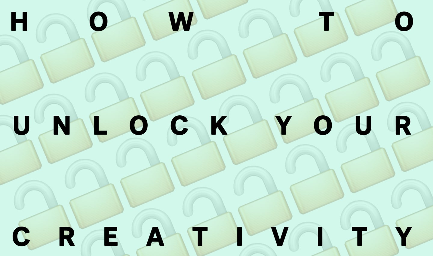 How To Unlock Your Creativity And Hustle Your Way To Success