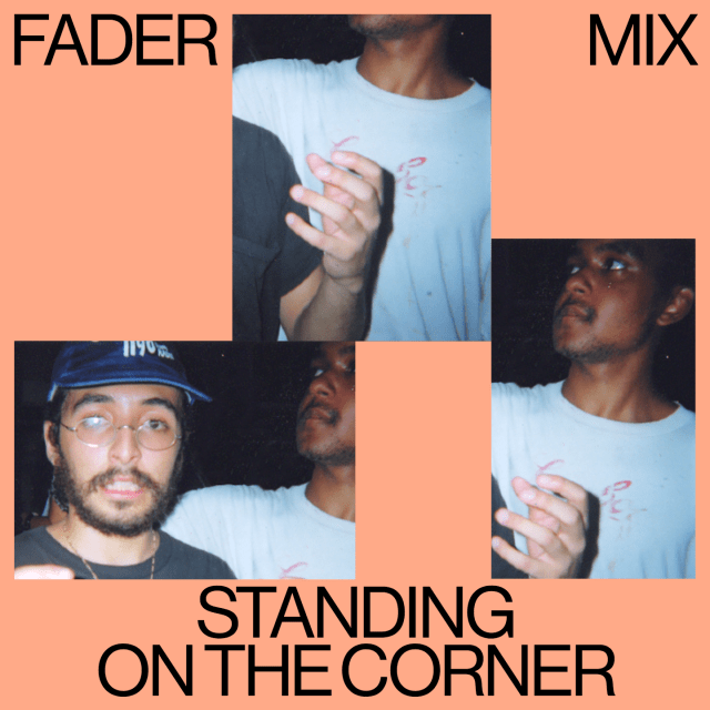 FADER Mix: Standing On The Corner