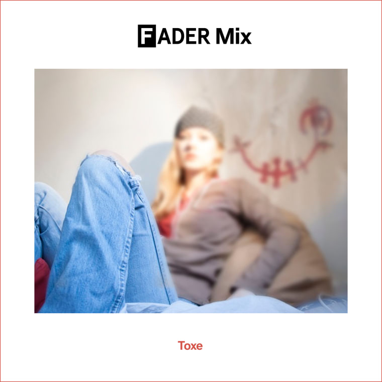 FADER Mix: Toxe