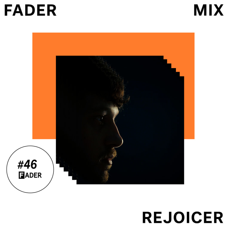 Listen to a new FADER Mix by Rejoicer