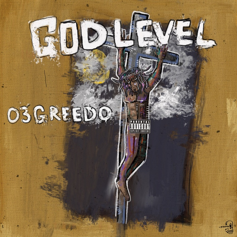 03 Greedo's <i>God Level</i> album is here