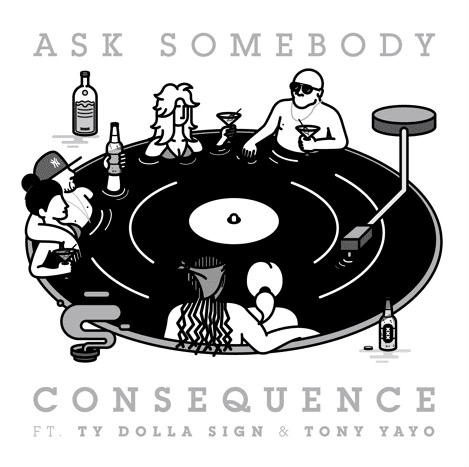 "Hear Consequence's New Ty Dolla $ign And Tony Yayo Featuring Single ""Ask Somebody"""