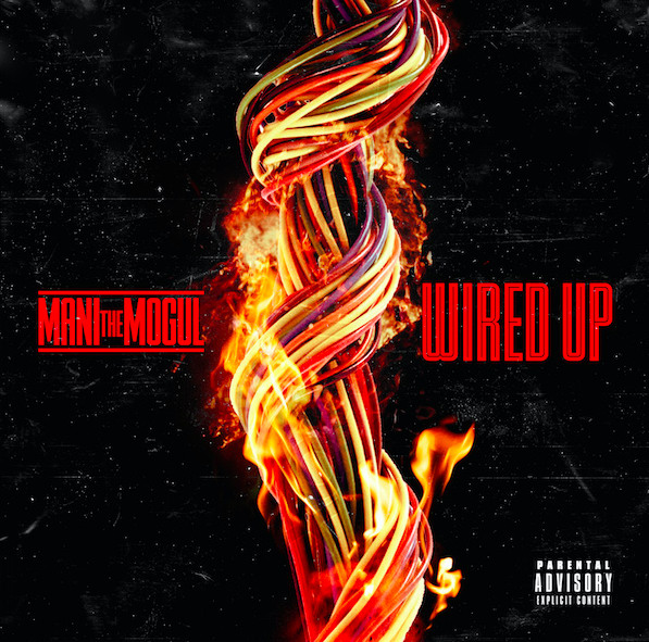 "Mani The Mogul Drops A Self-Aware Banger With ""Wired Up"""