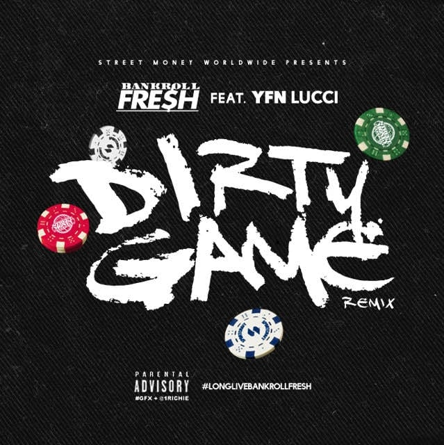"Listen To Bankroll Fresh And YFN Lucci's ""Dirty Game Remix"""