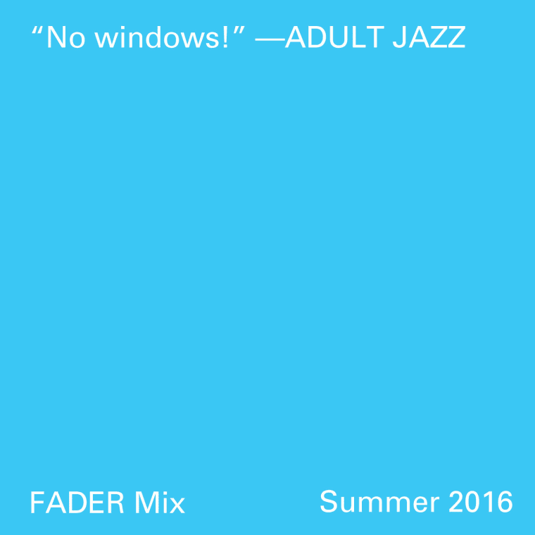 FADER Mix: Adult Jazz
