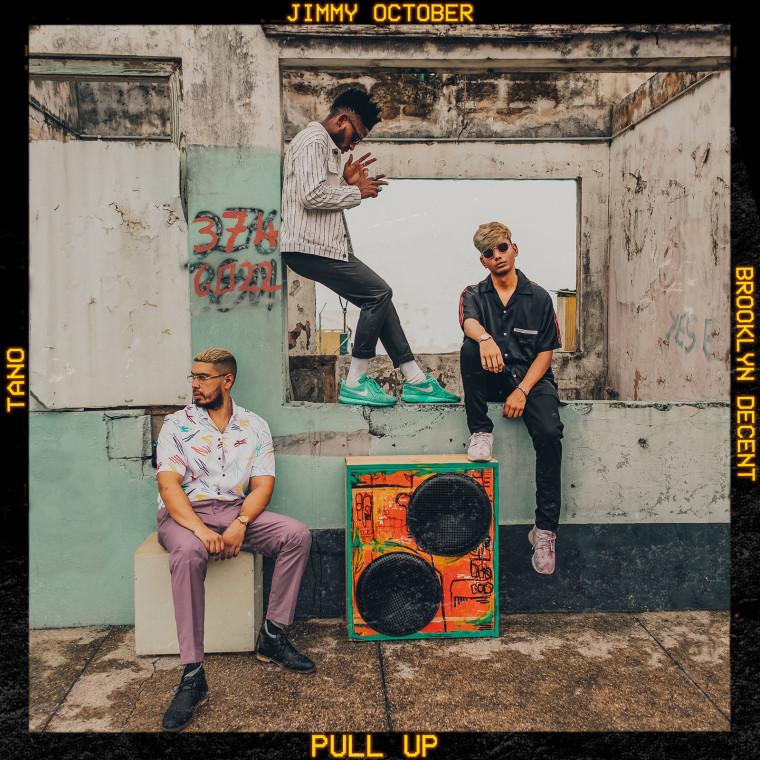 "Trinidad-based Tano, Jimmy October & Brooklyn Decent's ""Pull Up"" will get your summer right"