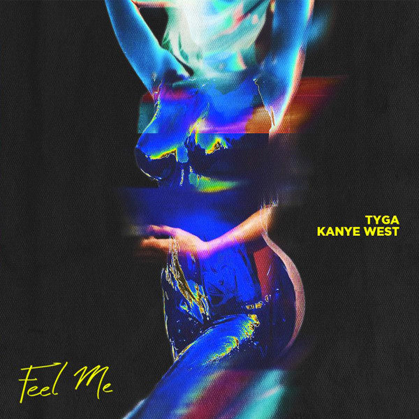 "Kanye West Hops On Tyga's ""Feel Me"""