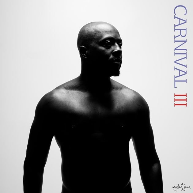 Wyclef Jean's New Album <i>Carnival III: The Fall and Rise of a Refugee</i> Is Here